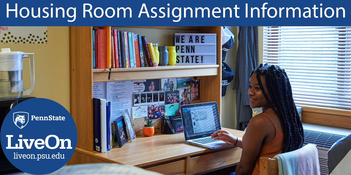 """student at desk in residence hall room with headline """"Housing Room Assignment Information"""" and """"Penn State LiveOn.psu.edu"""" badge"""